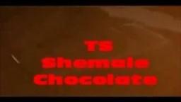 Ts shemale chocolate